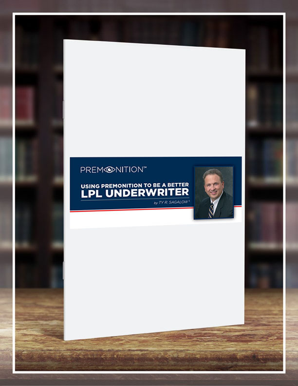 Using Premonition to Be Better LPL Underwriter by Ty Sagalow